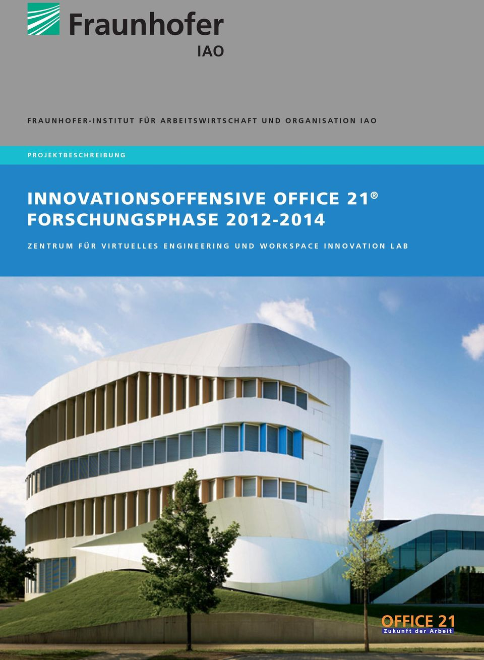 INNOVATIONSOFFENSIVE OFFICE 21 Forschungsphase