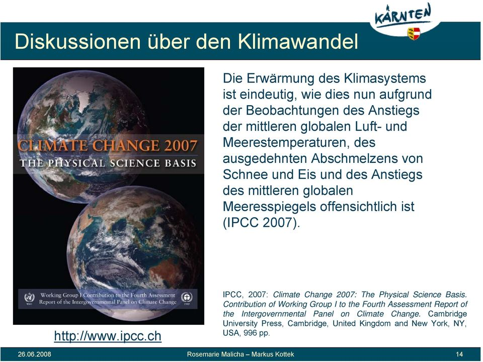 http://www.ipcc.ch IPCC, 2007: Climate Change 2007: The Physical Science Basis.
