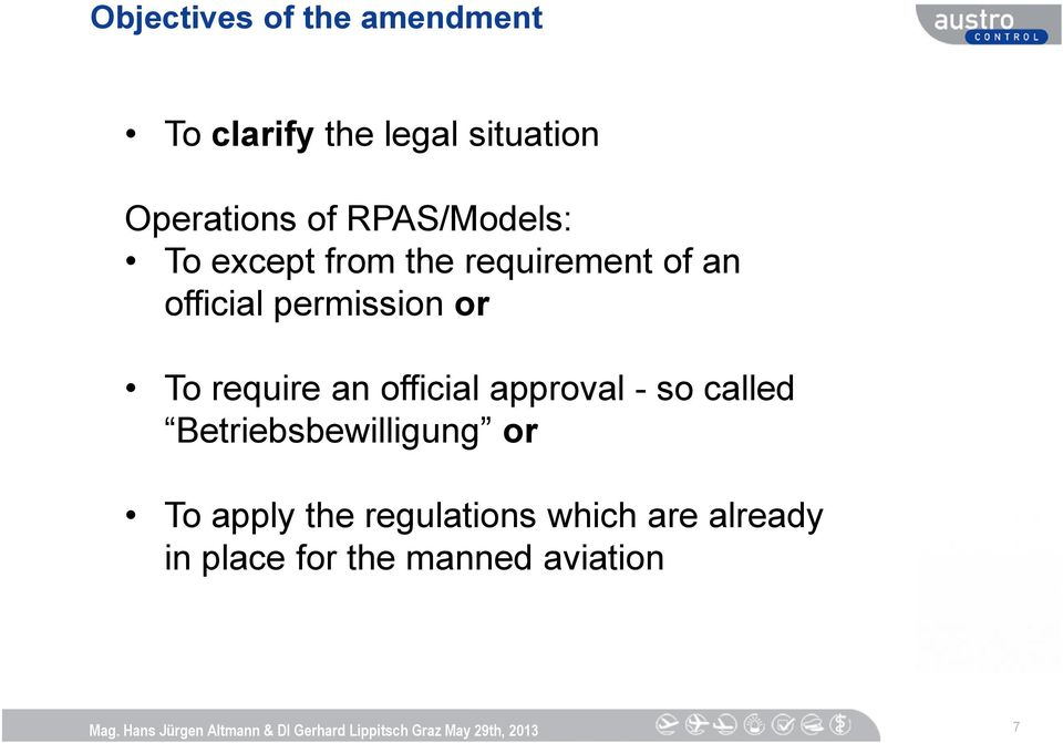 To require an official approval - so called Betriebsbewilligung or To