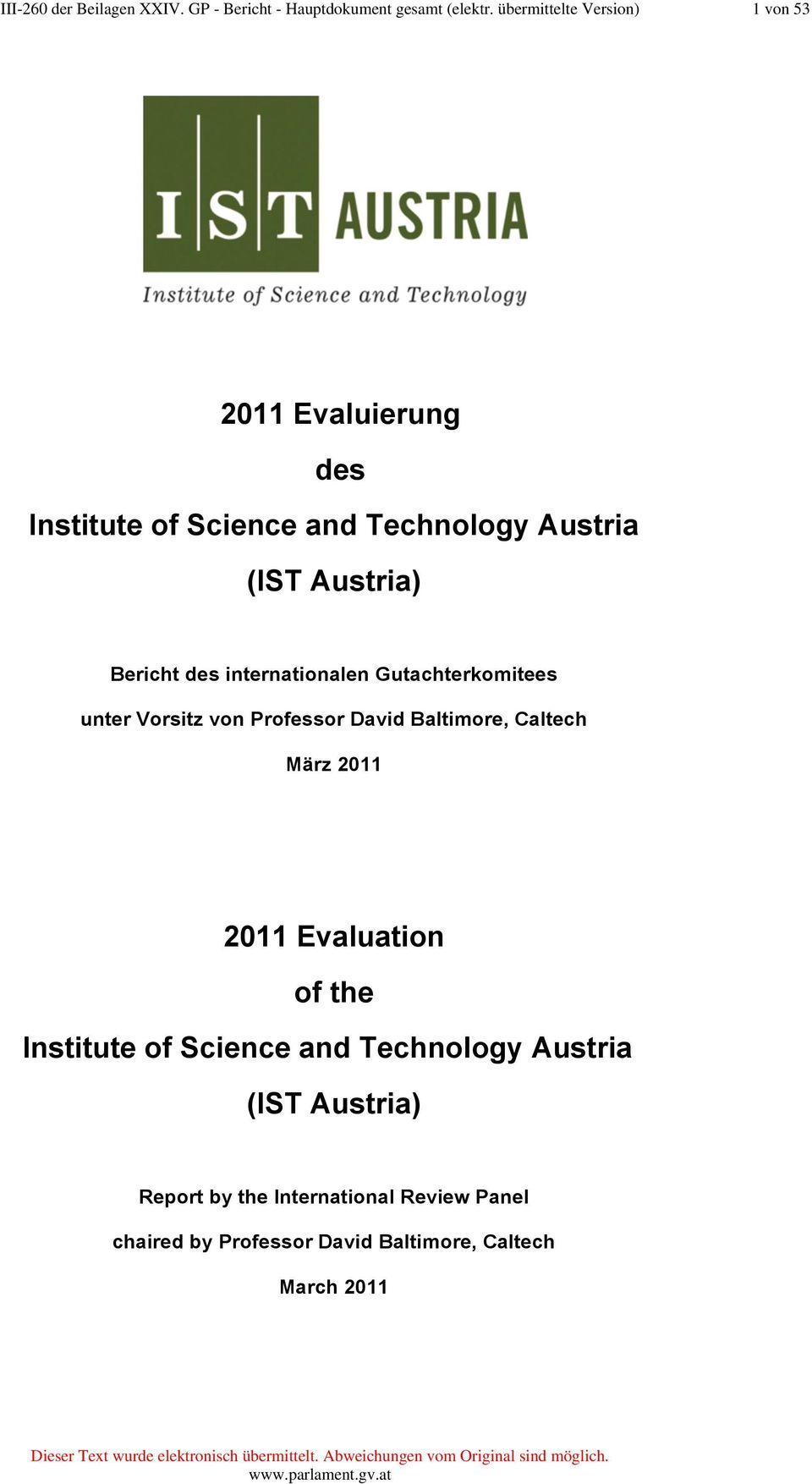 des internationalen Gutachterkomitees unter Vorsitz von Professor David Baltimore, Caltech März 2011 2011 Evaluation