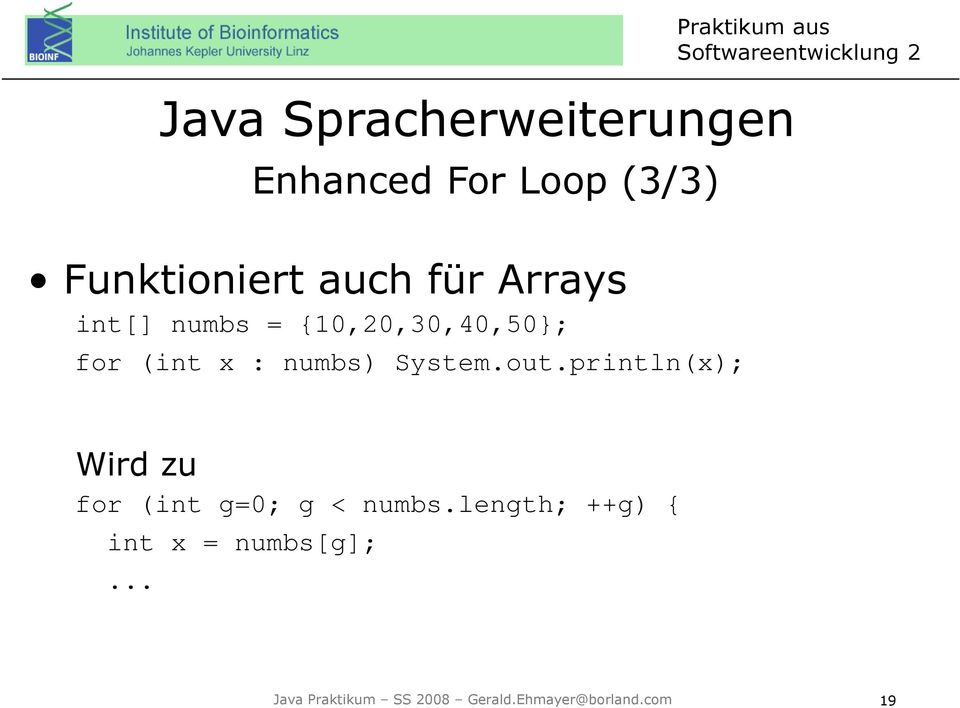 System.out.println(x); Wird zu for (int g=0; g < numbs.