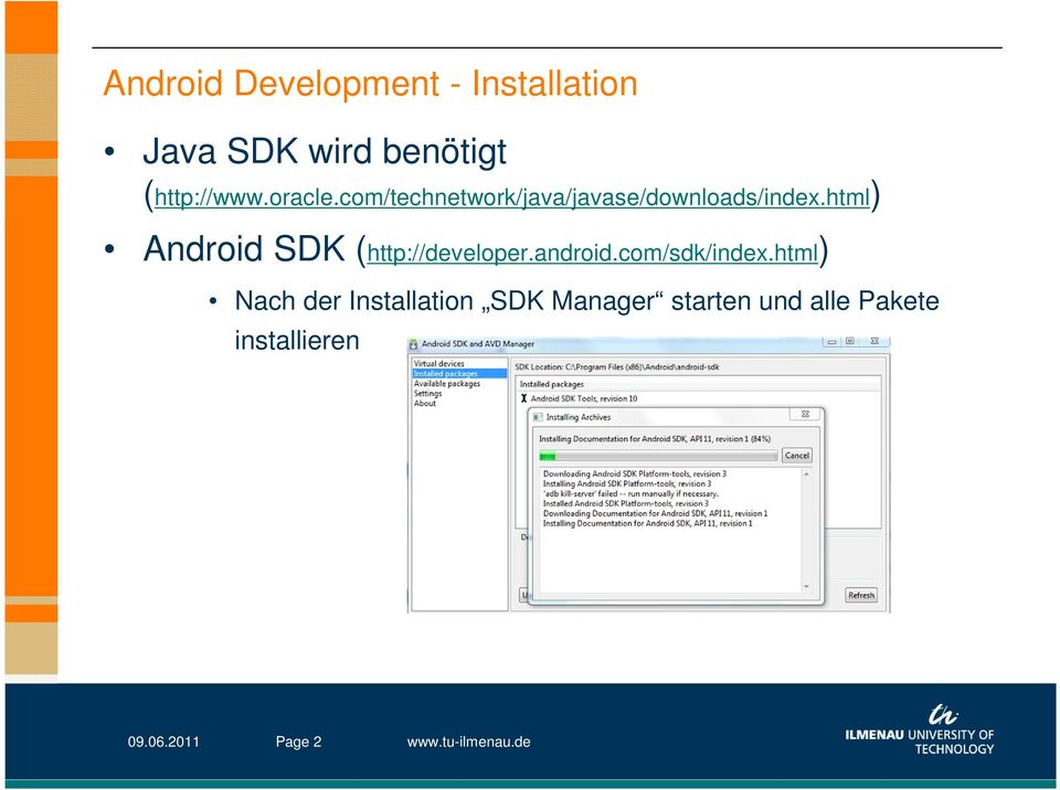 html) Android SDK (http://developer.android.com/sdk/index.