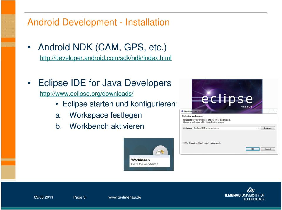 html Eclipse IDE for Java Developers http://www.eclipse.