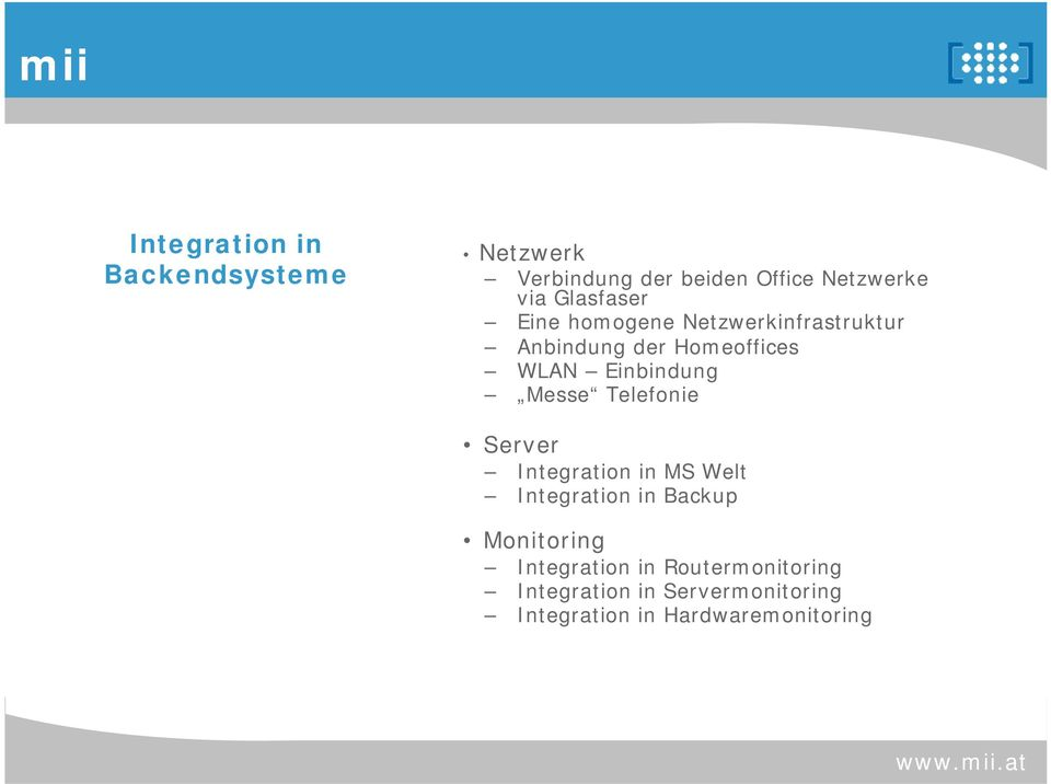 Einbindung Messe Telefonie Server Integration in MS Welt Integration in Backup