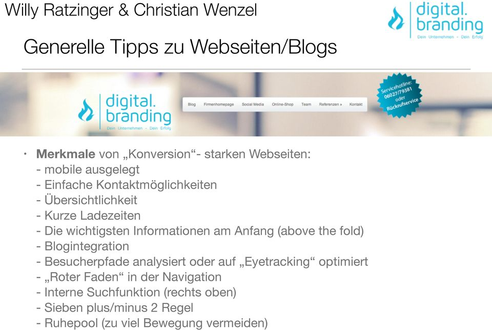 the fold) - Blogintegration - Besucherpfade analysiert oder auf Eyetracking optimiert - Roter Faden in der
