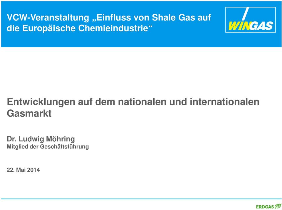 nationalen und internationalen Gasmarkt Dr.