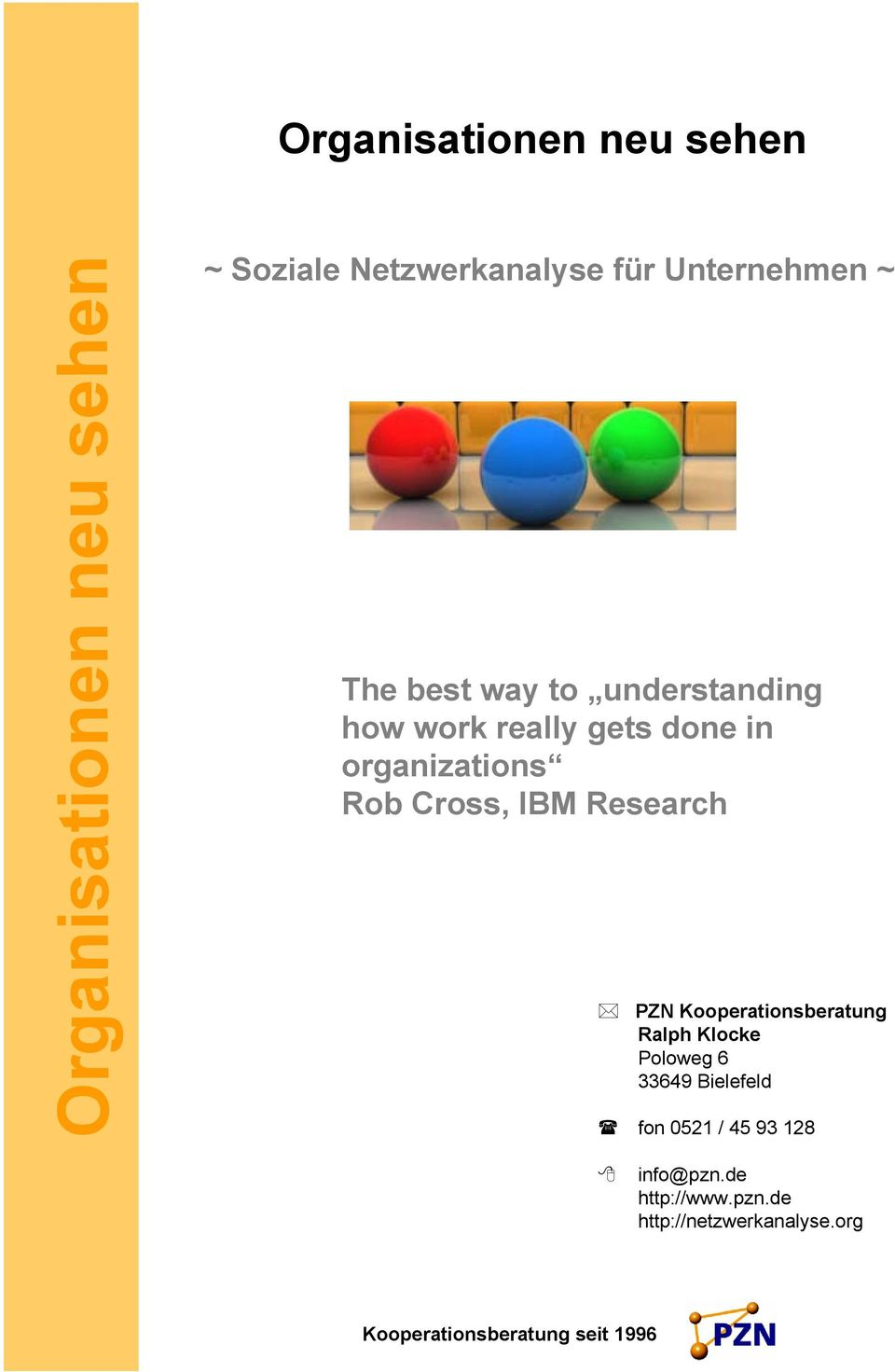 Cross, IBM Research PZN Kooperationsberatung Ralph Klocke Poloweg 6 33649 Bielefeld fon