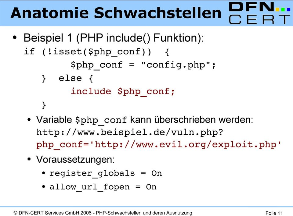 "php""; } else { include $php_conf; } Variable $php_conf kann überschrieben werden:"