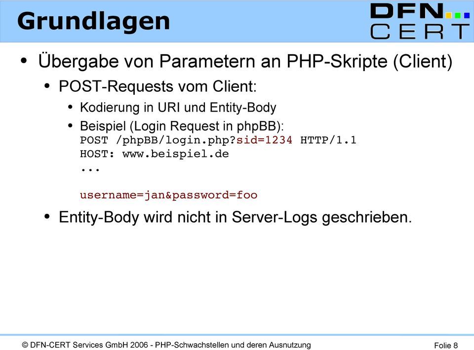 phpbb): POST /phpbb/login.php?sid=1234 HTTP/1.1 HOST: www.beispiel.de.