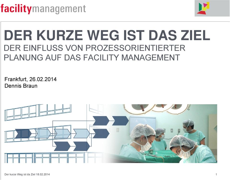FACILITY MANAGEMENT Frankfurt, 26.02.