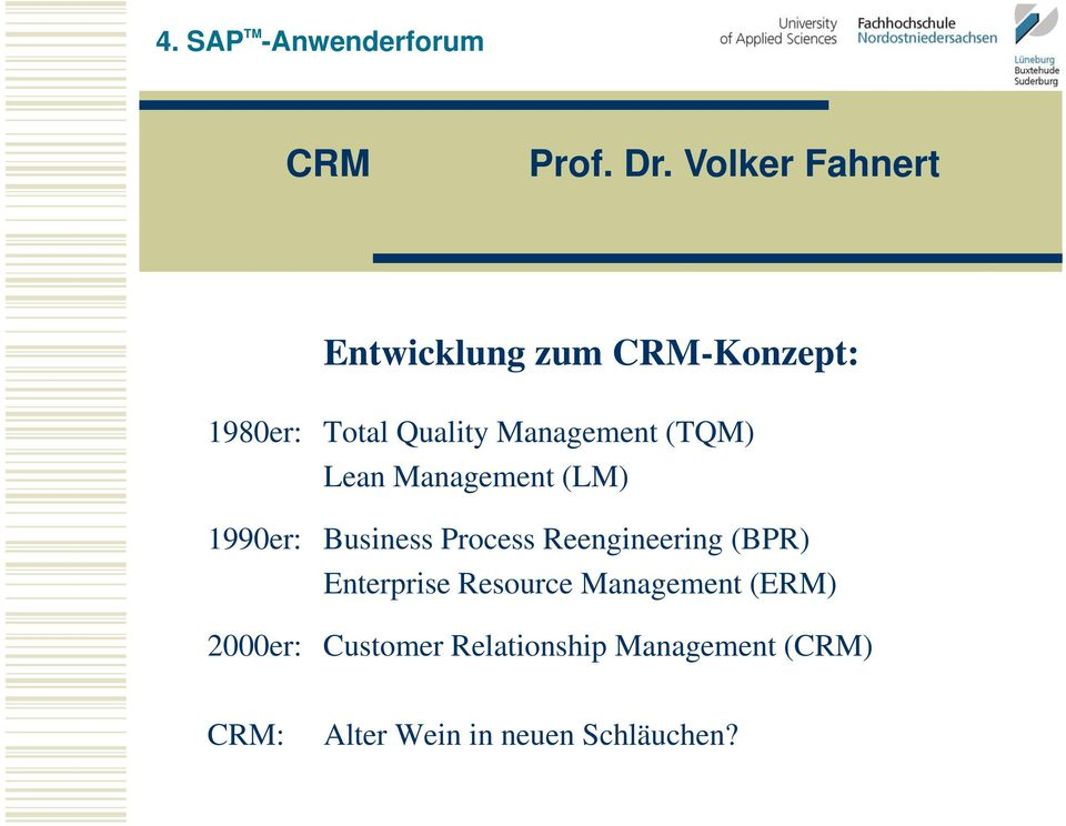 Reengineering (BPR) Enterprise Resource Management (ERM)