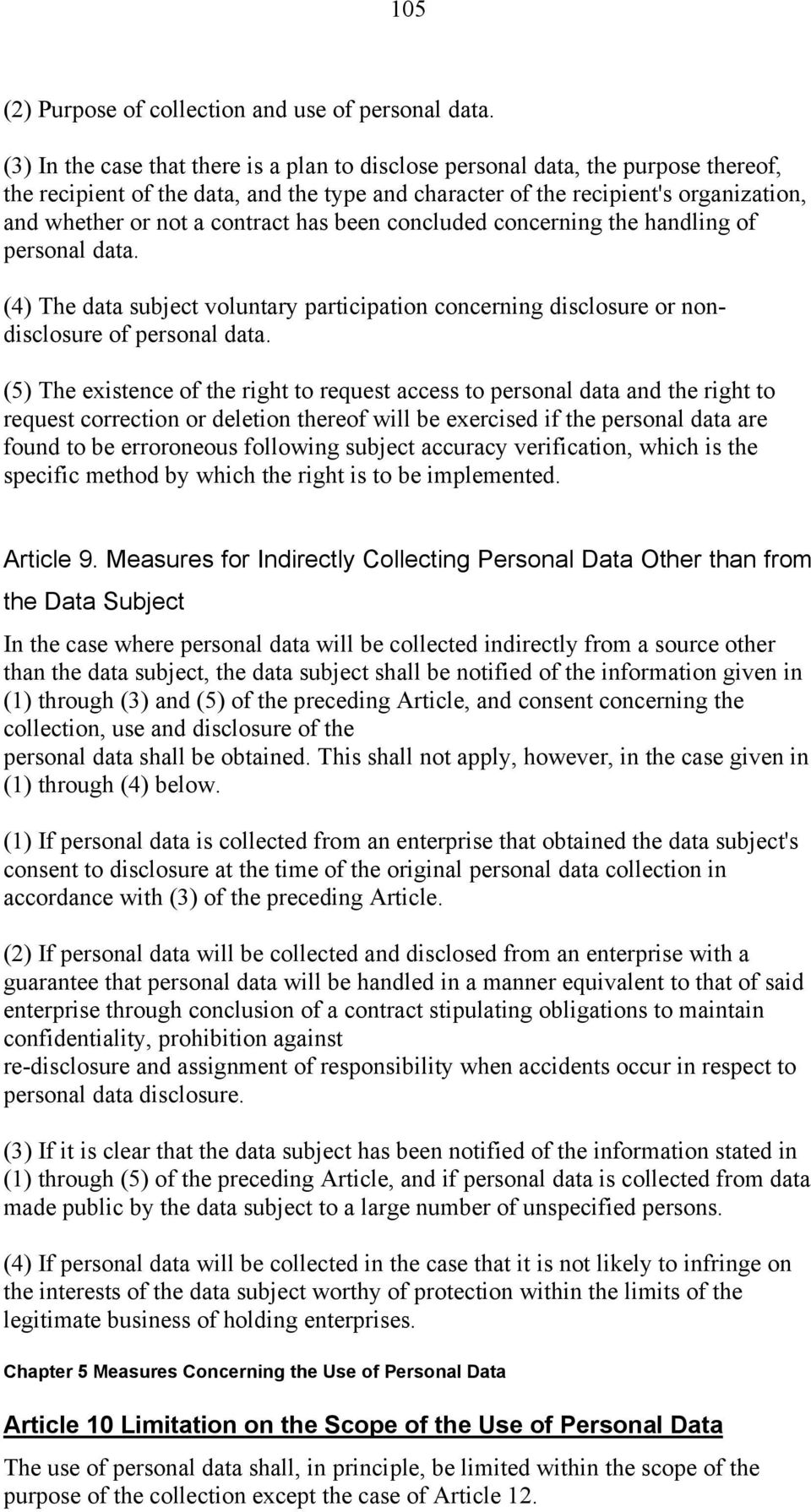 contract has been concluded concerning the handling of personal data. (4) The data subject voluntary participation concerning disclosure or nondisclosure of personal data.