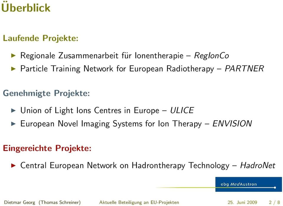 Novel Imaging Systems for Ion Therapy ENVISION Eingereichte Projekte: Central European Network on