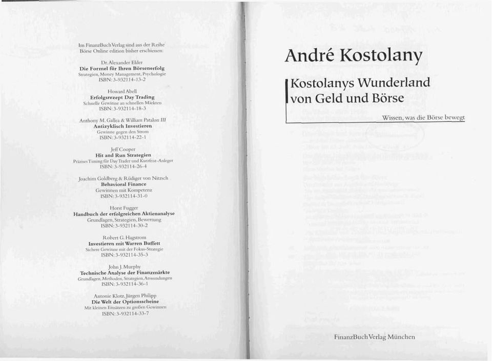 ISBN:3-932114-22-1 Andre Kostolany I Kostolanys Wunderland von Geld und Börse Wissen, was die Börse bewegt 1 Jcff Caopcr Hit and Run Strategien I'hzi~crTiniing Fur Dlyliadrr und KuriGiir-Anlegcr
