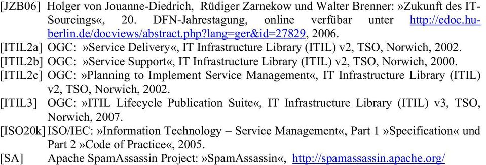 [ITIL2b] OGC:»Service Support«, IT Infrastructure Library (ITIL) v2, TSO, Norwich, 2000.