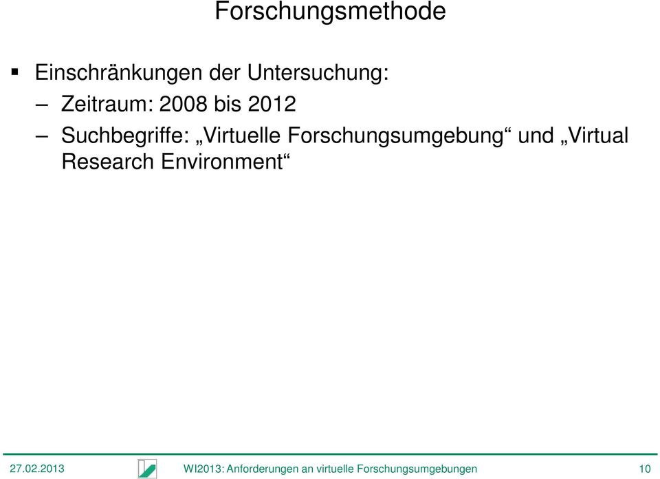 Forschungsumgebung und Virtual Research Environment 27.