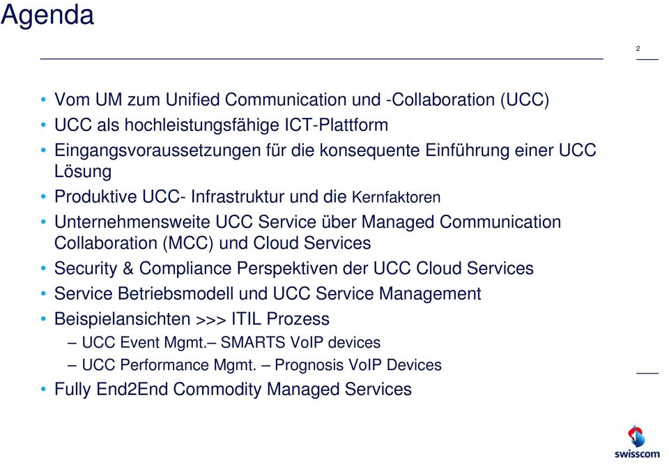 Collaboration (MCC) und Cloud Services Security & Compliance Perspektiven der UCC Cloud Services Service Betriebsmodell und UCC Service Management