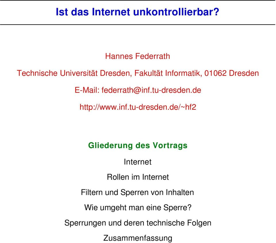 E-Mail: federrath@inf.tu-dresden.