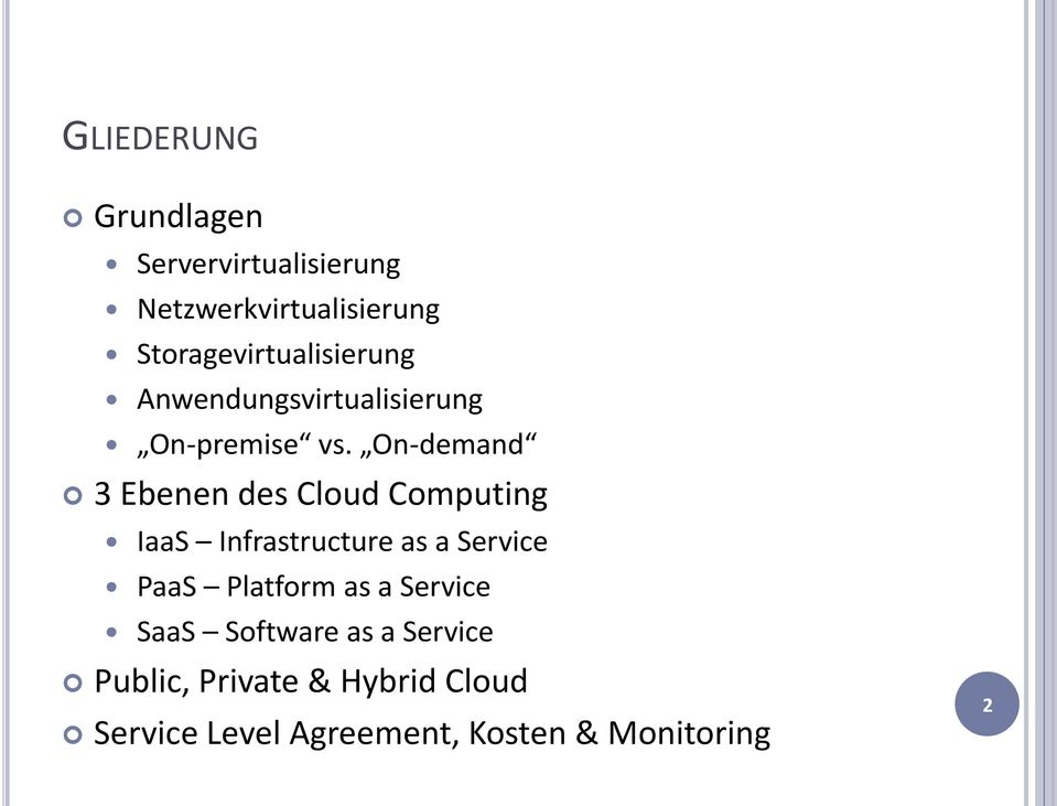 On-demand 3 Ebenen des Cloud Computing IaaS Infrastructure as a Service PaaS