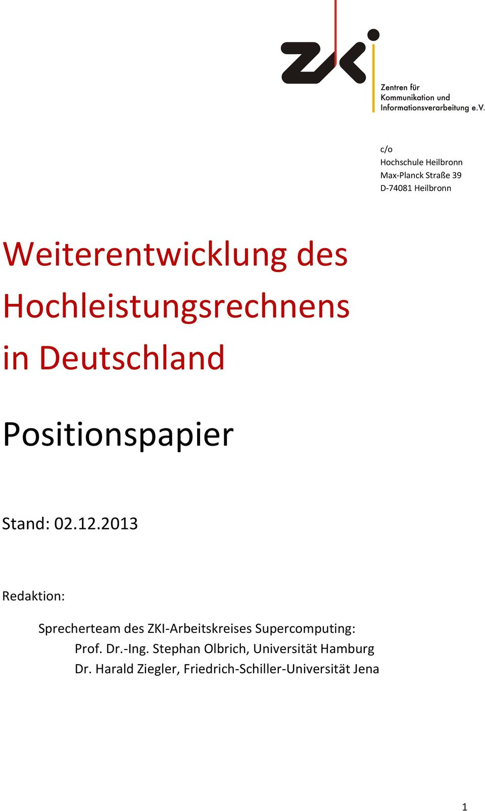 2013 Redaktion: Sprecherteam des ZKI-Arbeitskreises Supercomputing: Prof. Dr.-Ing.