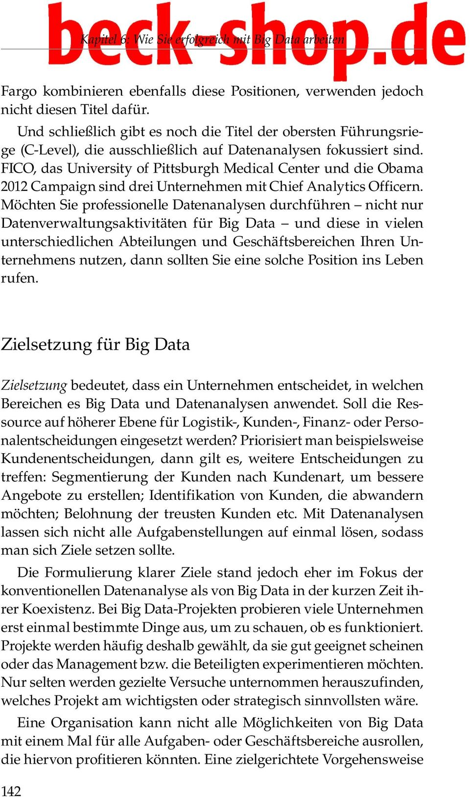 FICO, das University of Pittsburgh Medical Center und die Obama 2012 Campaign sind drei Unternehmen mit Chief Analytics Officern.