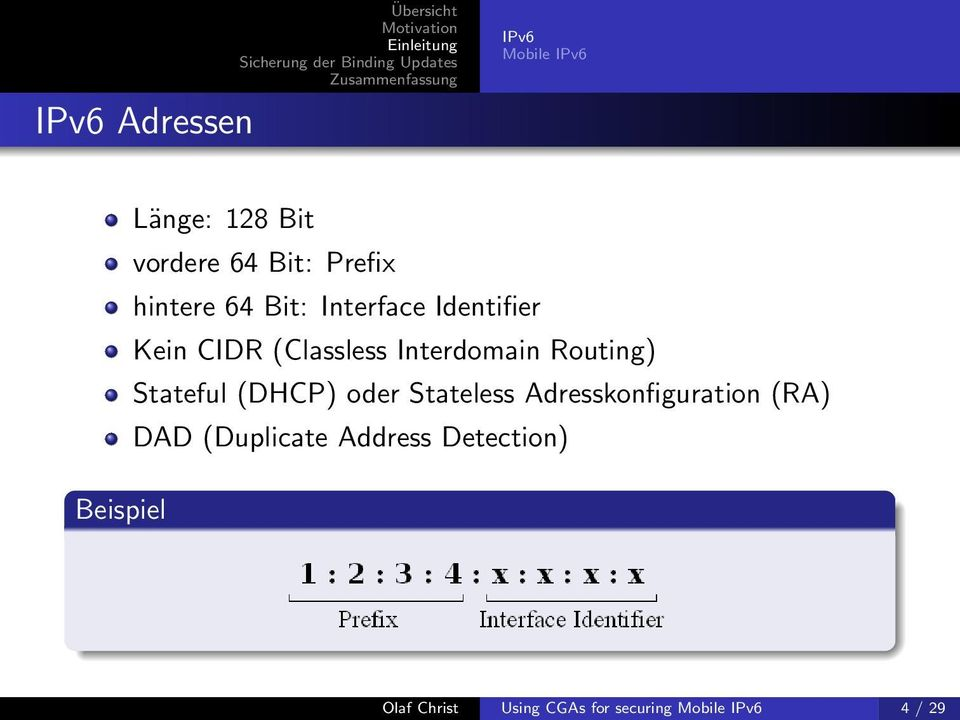 Routing) Stateful (DHCP) oder Stateless Adresskonfiguration (RA) DAD