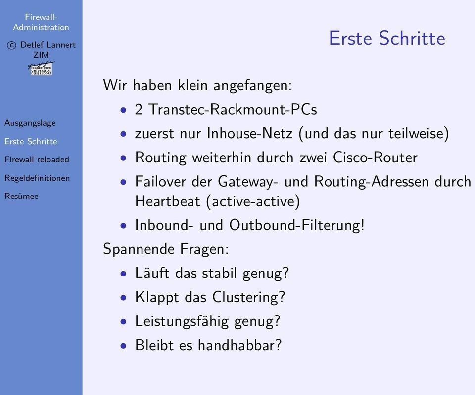 Routing-Adressen durch Heartbeat (active-active) Inbound- und Outbound-Filterung!