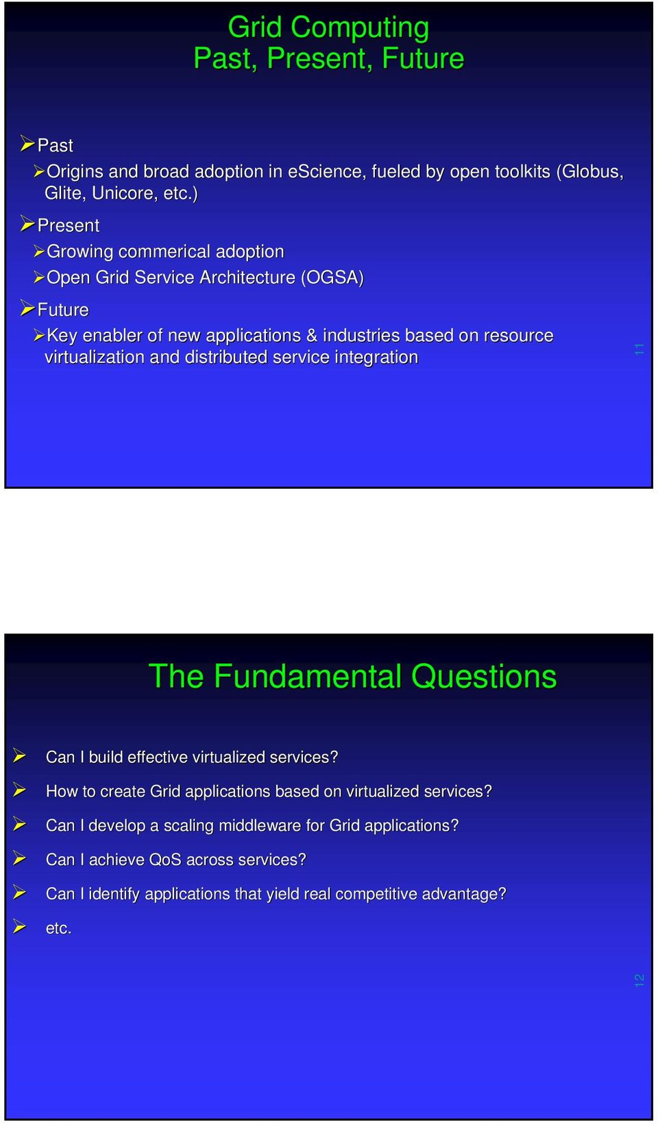 and distributed service integration 11 The Fundamental Questions Can I build effective virtualized services?