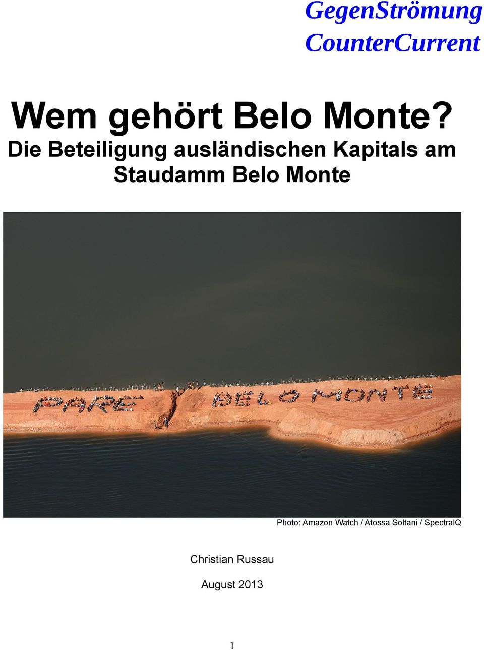 am Staudamm Belo Monte Photo: Amazon