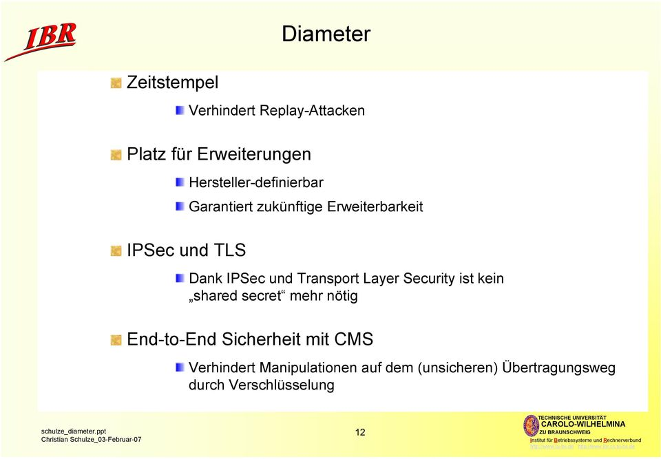 Transport Layer Security ist kein shared secret mehr nötig End-to-End Sicherheit mit