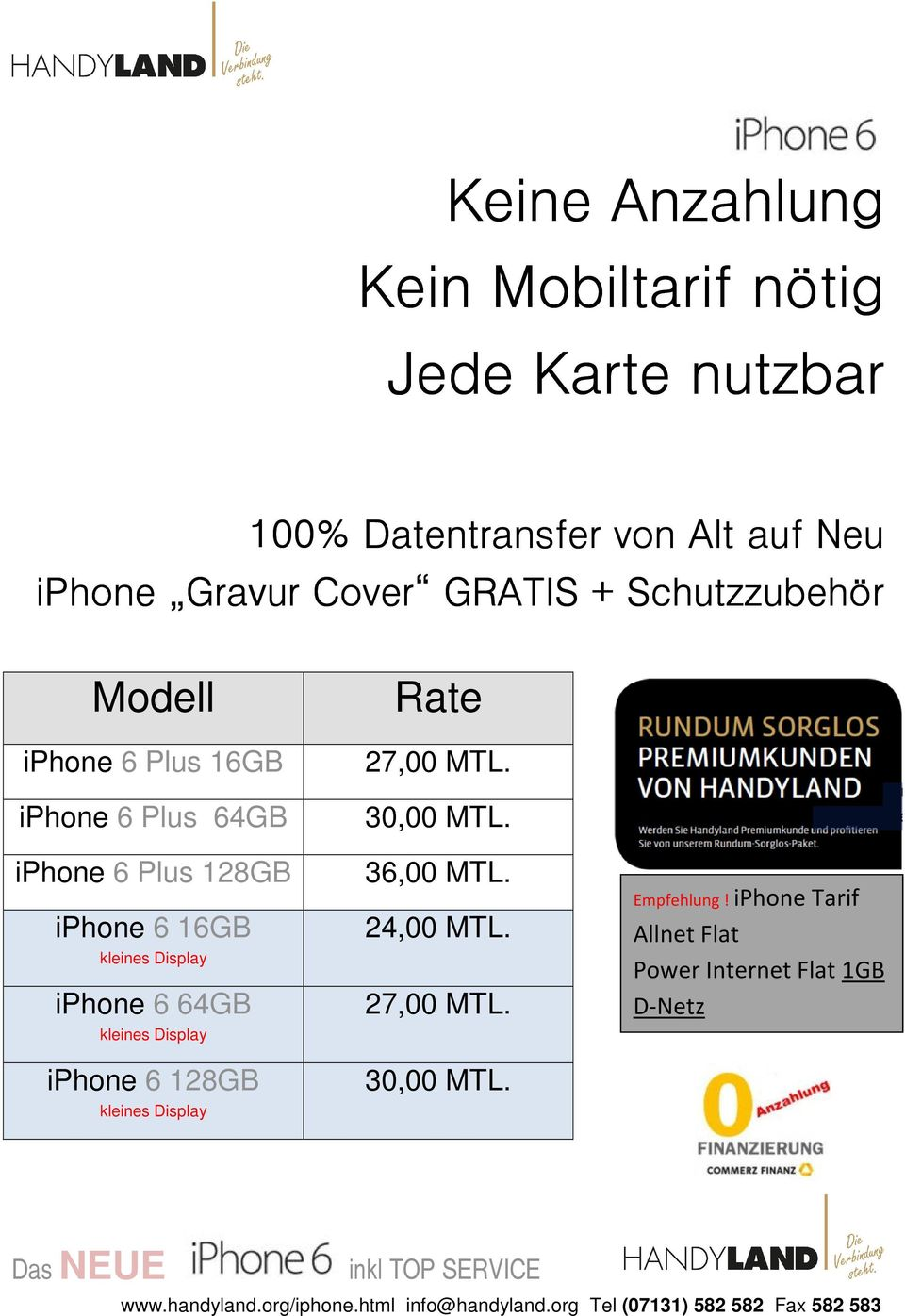 6 Plus 128GB iphone 6 16GB iphone 6 64GB iphone 6 128GB Rate 27,00 MTL. 30,00 MTL. 36,00 MTL.