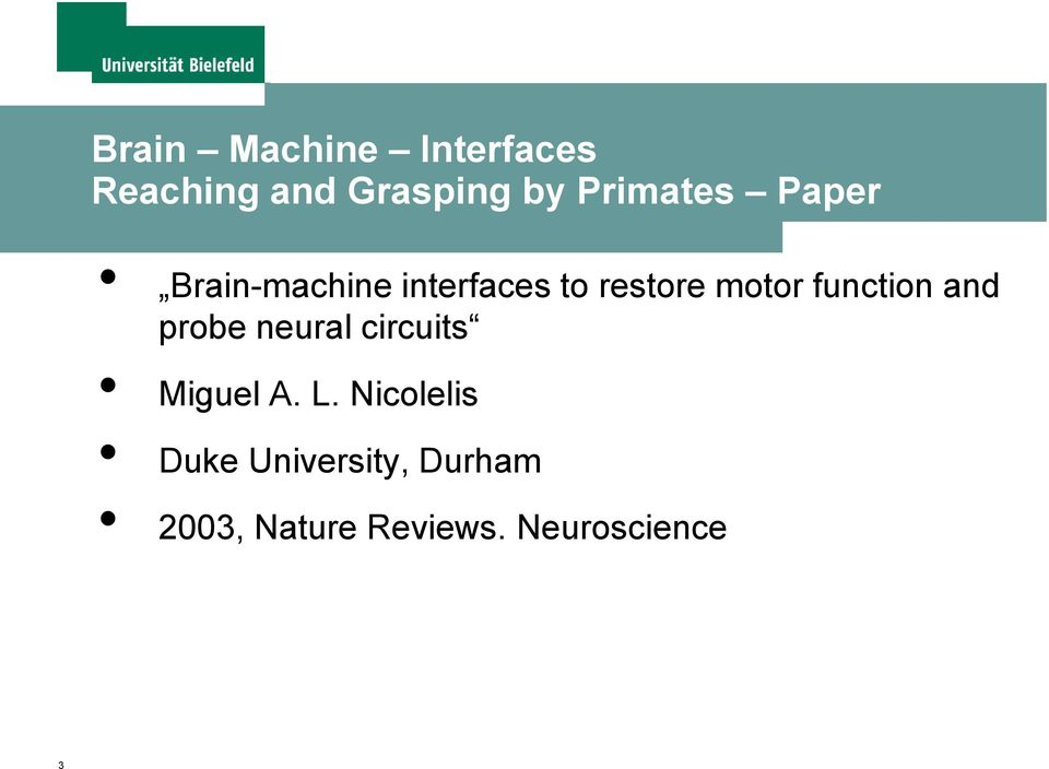 function and probe neural circuits Miguel A. L.