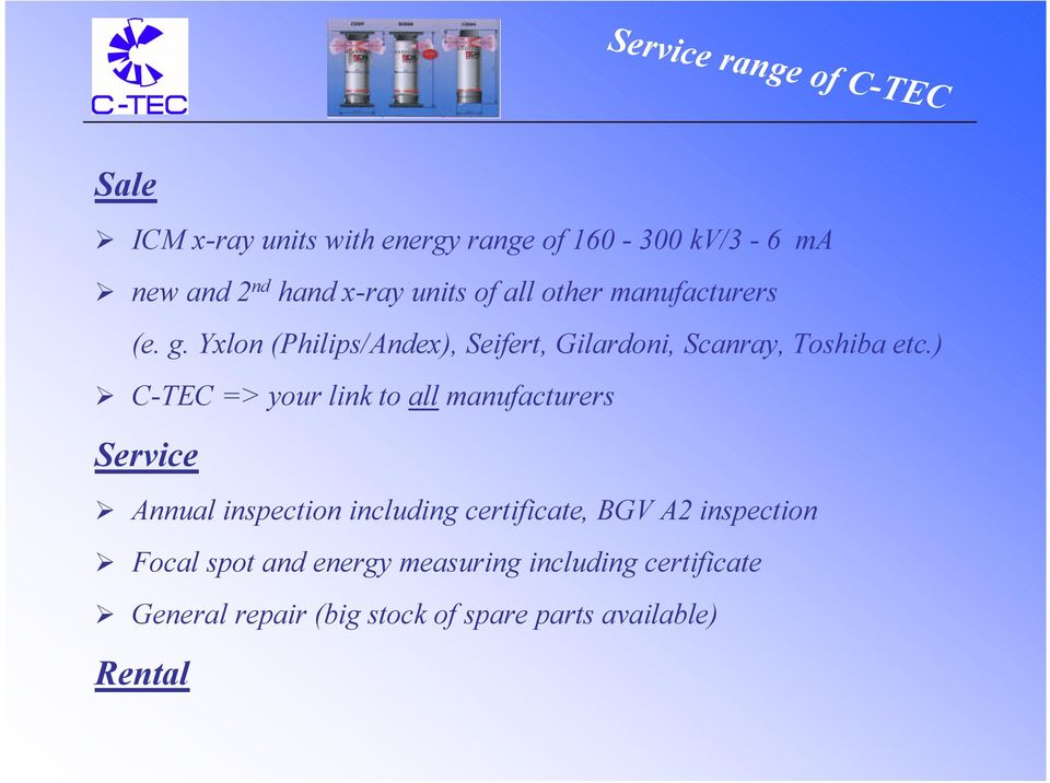 ) C-TEC => your link to all manufacturers Service Annual inspection including certificate, BGV A2