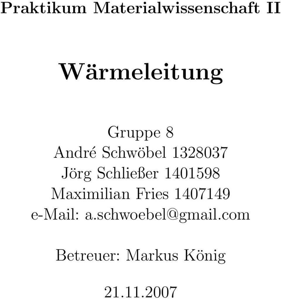 1401598 Maximilian Fries 1407149 e-mail: a.