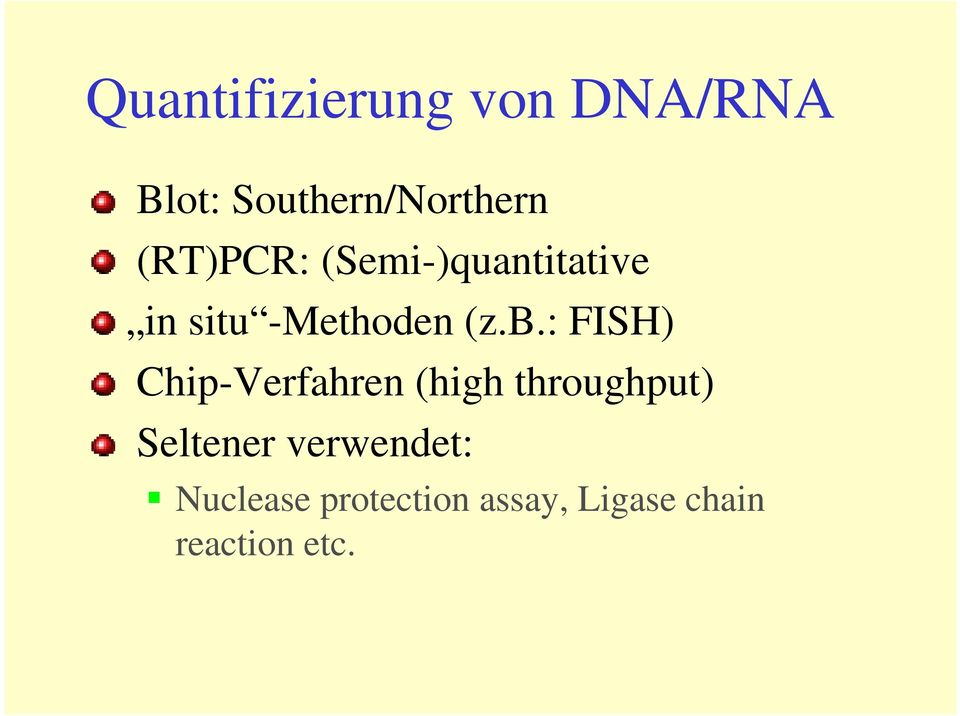 : FISH) Chip-Verfahren (high throughput) Seltener