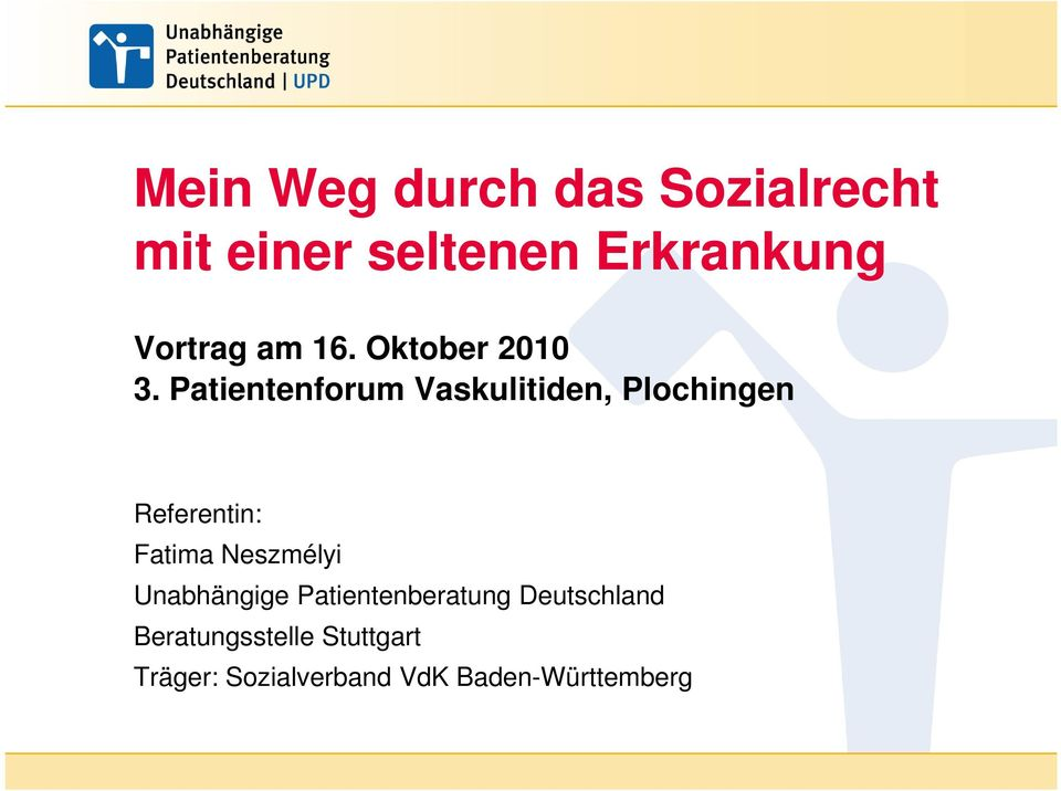 Patientenforum Vaskulitiden, Plochingen Referentin: Fatima