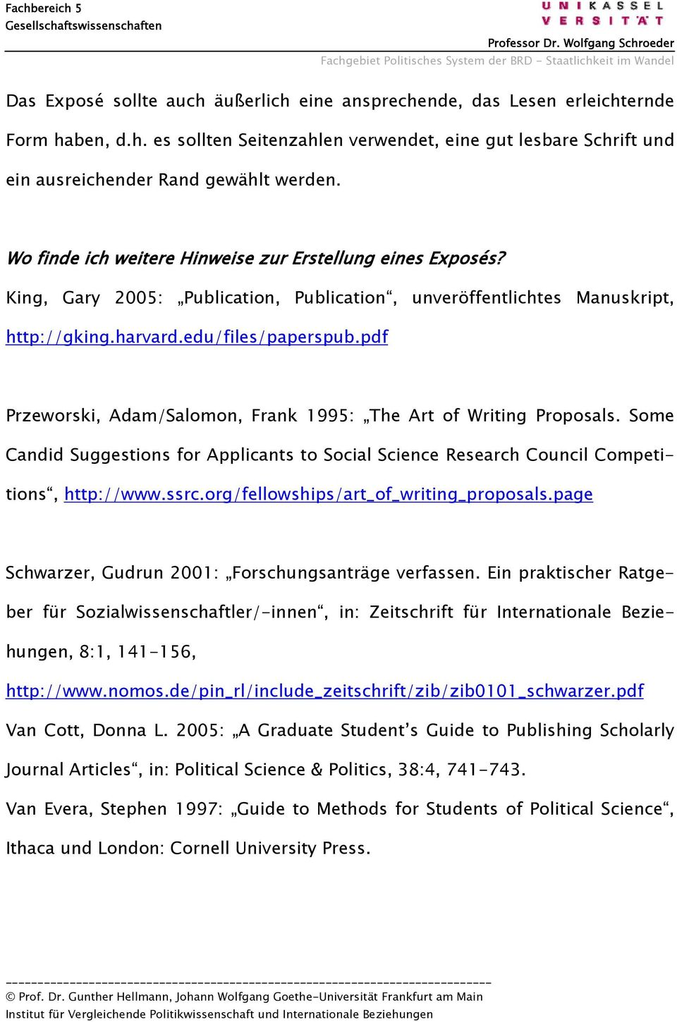 pdf Przeworski, Adam/Salomon, Frank 1995: The Art of Writing Proposals. Some Candid Suggestions for Applicants to Social Science Research Council Competitions, http://www.ssrc.