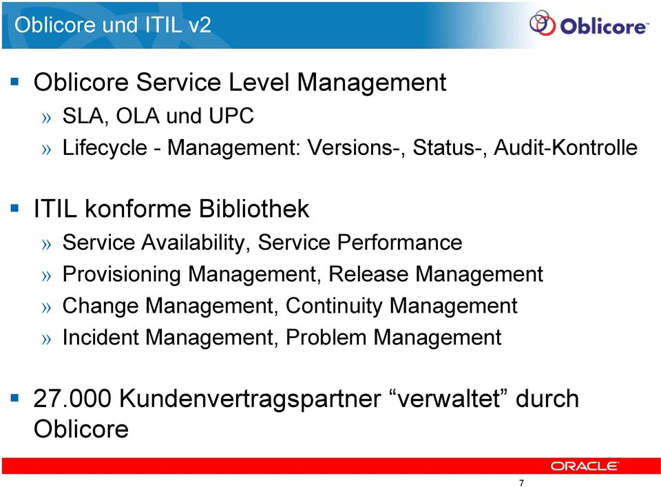 Service Performance» Provisioning Management, Release Management» Change Management, Continuity