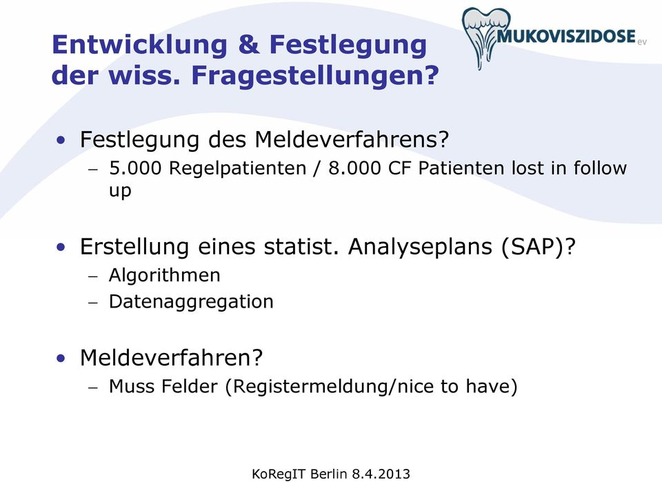 000 CF Patienten lost in follow up Erstellung eines statist.