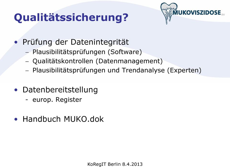(Software) Qualitätskontrollen (Datenmanagement)