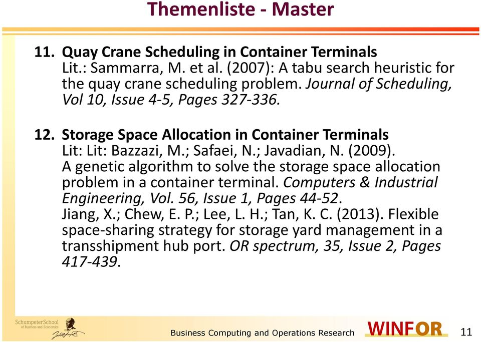 A genetic algorithm to solve the storage space allocation problem in a container terminal. Computers & Industrial Engineering, Vol. 56, Issue 1, Pages 44-52. Jiang, X.; Chew, E. P.; Lee, L.