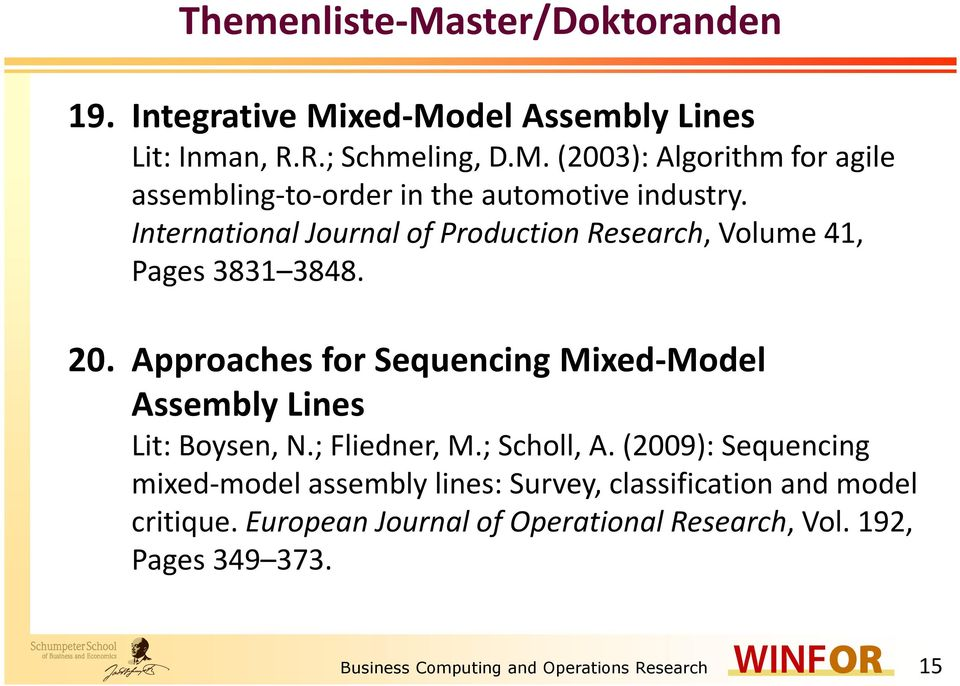 Approaches for Sequencing Mixed-Model Assembly Lines Lit: Boysen, N.; Fliedner, M.; Scholl, A.
