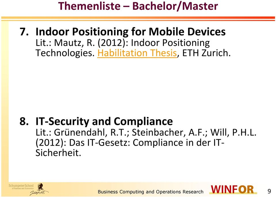 IT-Security and Compliance Lit.: Grünendahl, R.T.; Steinbacher, A.F.; Will, P.H.L. (2012): Das IT-Gesetz: Compliance in der IT- Sicherheit.