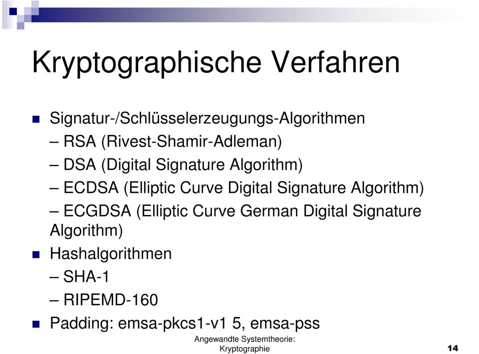 Digital Signature Algorithm) ECGDSA (Elliptic Curve German Digital Signature