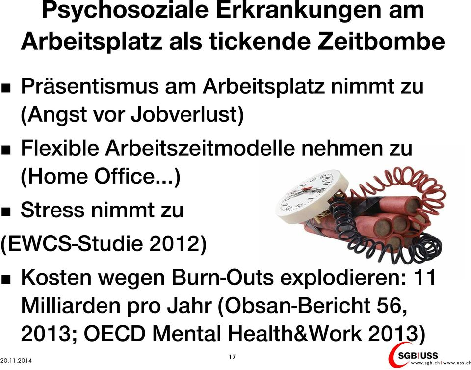 (Home Office ) Stress nimmt zu (EWCS-Studie 2012) Kosten wegen Burn-Outs