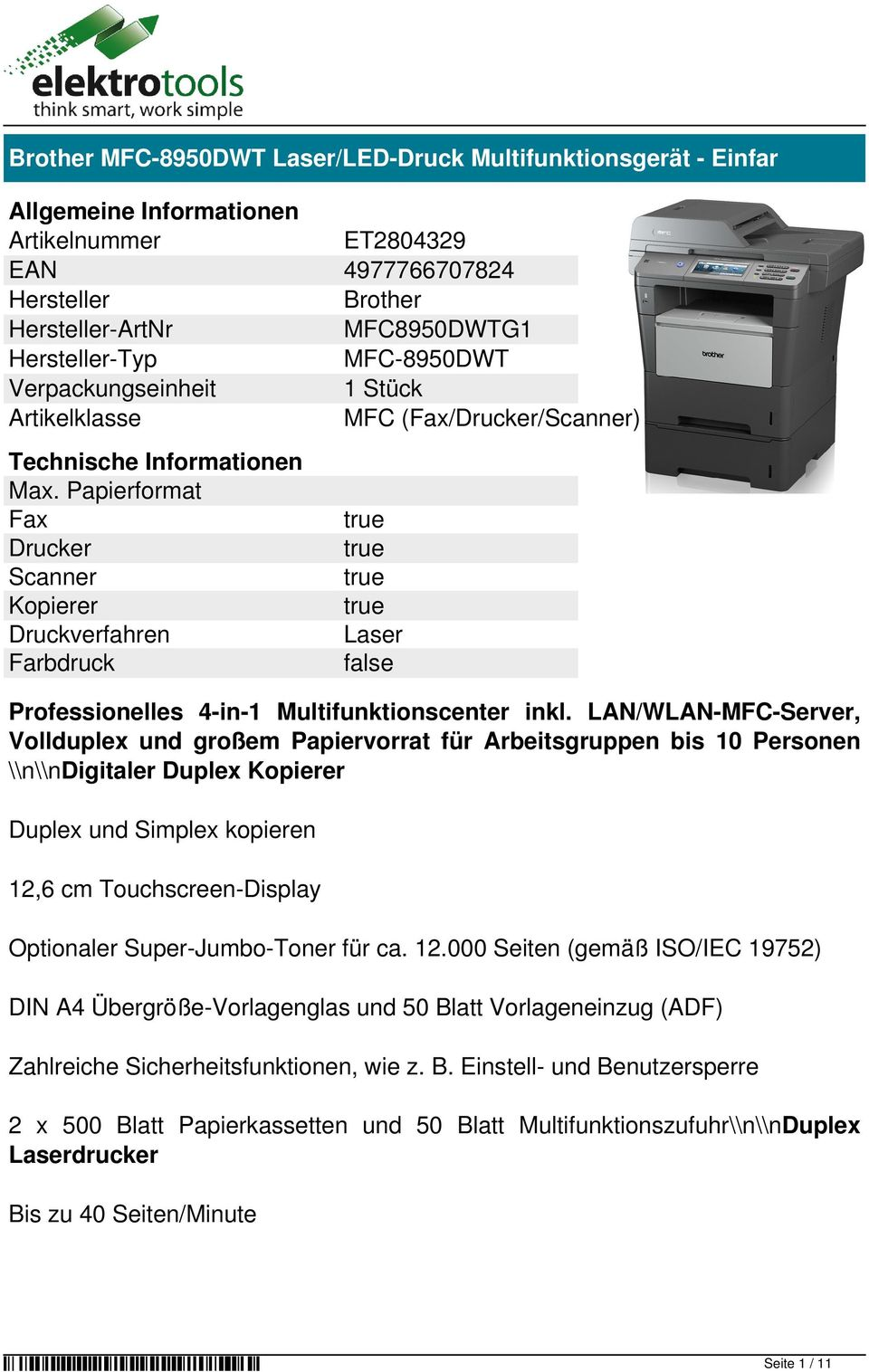 Papierformat Fax Drucker Scanner Kopierer Druckverfahren Farbdruck true true true true Laser false Professionelles 4-in-1 Multifunktionscenter inkl.