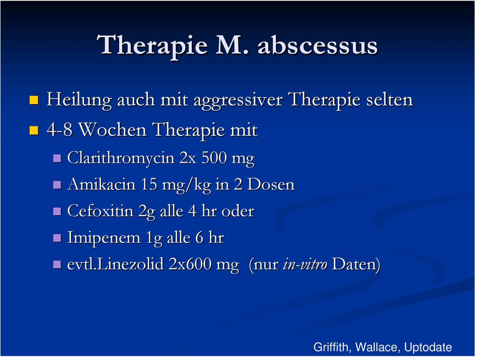 Therapie mit Clarithromycin 2x 500 mg Amikacin 15 mg/kg in 2 Dosen