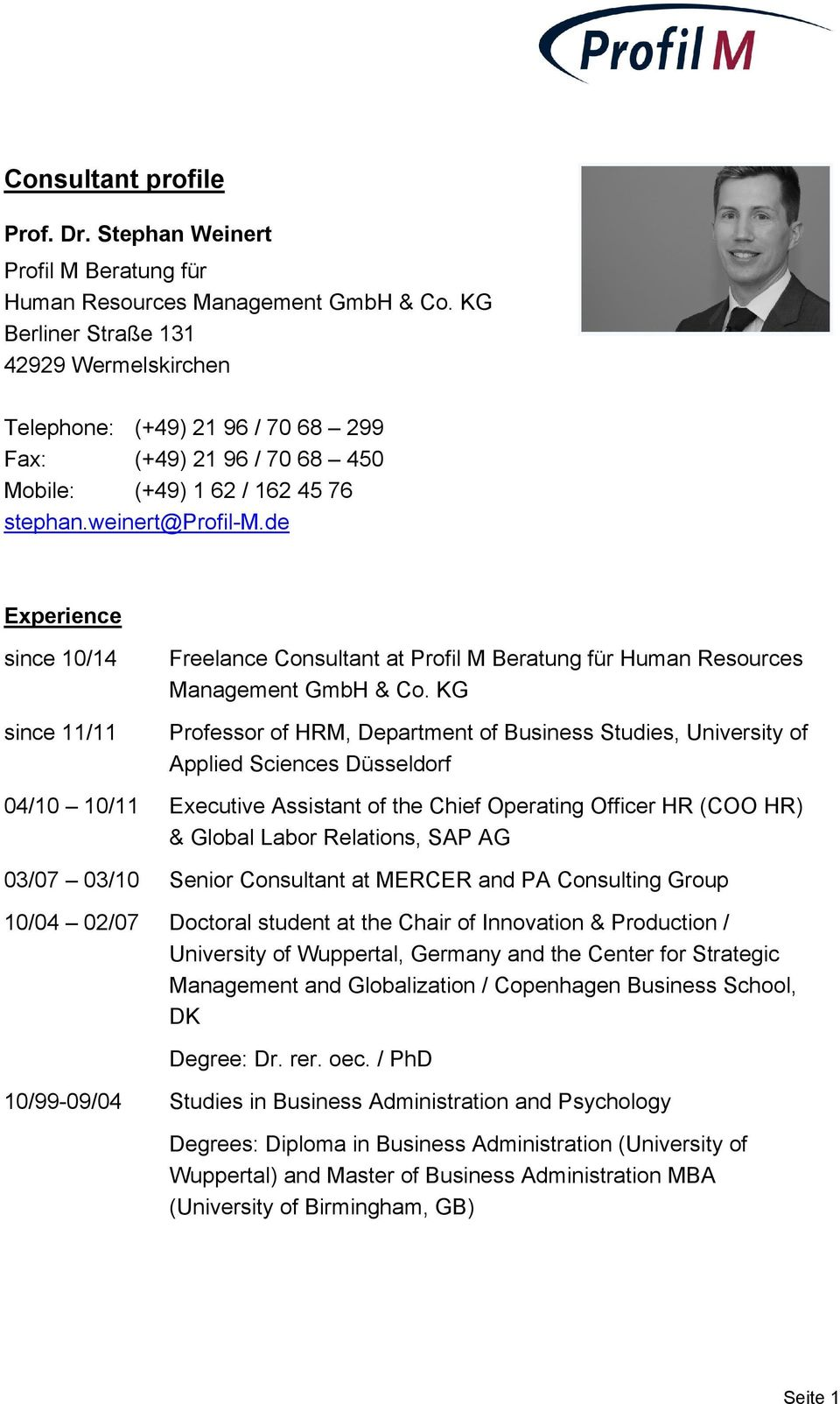 de Experience since 10/14 since 11/11 Freelance Consultant at Profil M Beratung für Human Resources Management GmbH & Co.