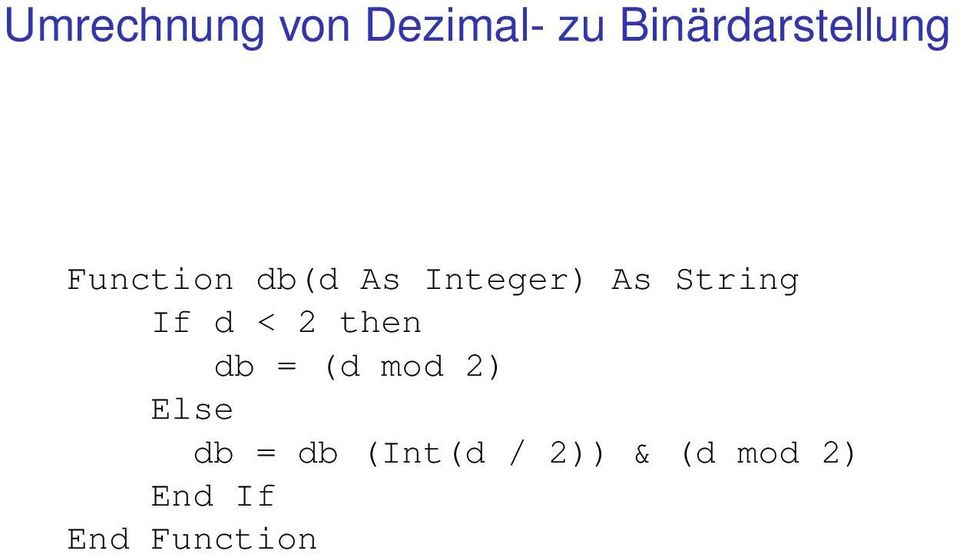 Integer) As String If d < 2 then db = (d