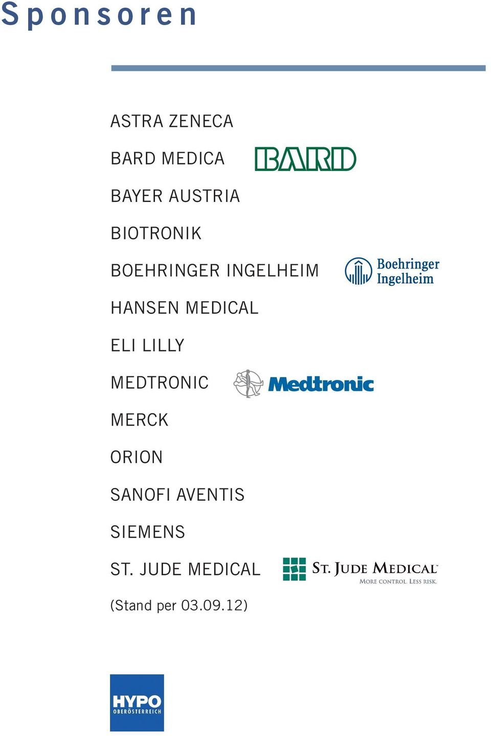 MEDICAL ELI LILLY MEDTRONIC MERCK ORION SANOFI